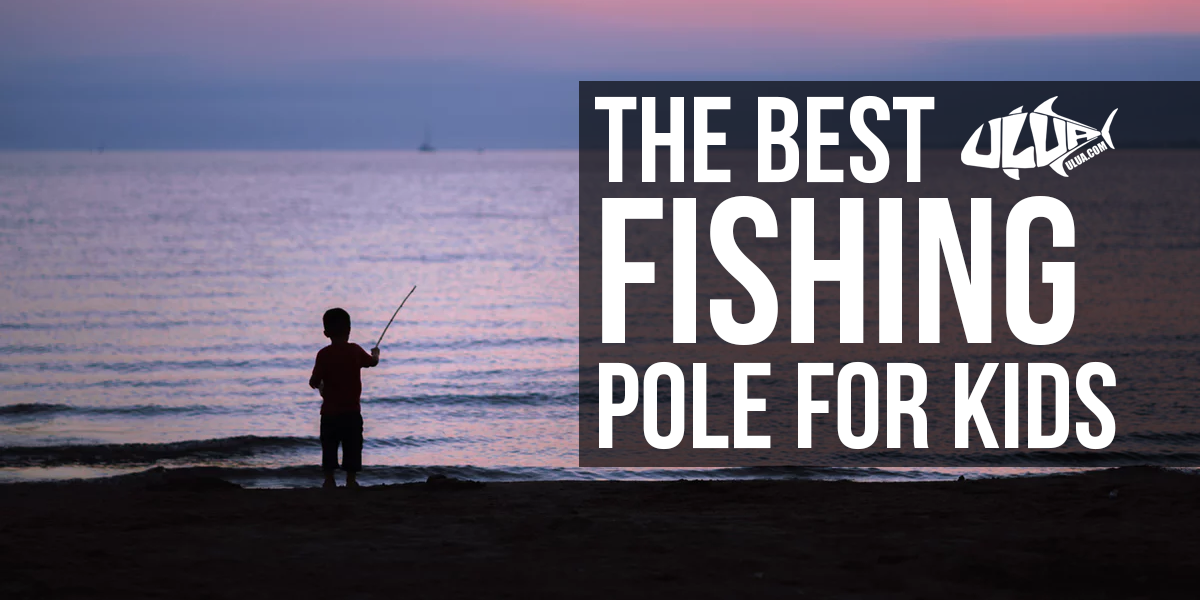 Youth Fishing Pole Archives Ulua Com