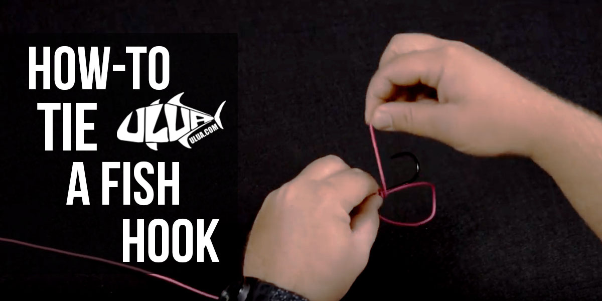 How to tie a fish hook the fishing knots you should know for Tie fishing hook