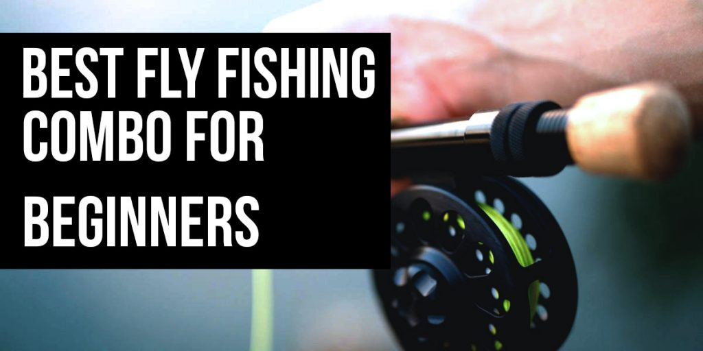 best fly fishing combo for beginners archives ulua com