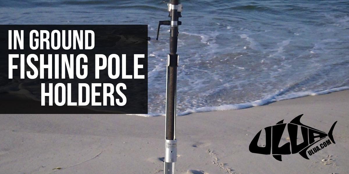 In Ground Fishing Pole Holder Ulua Com